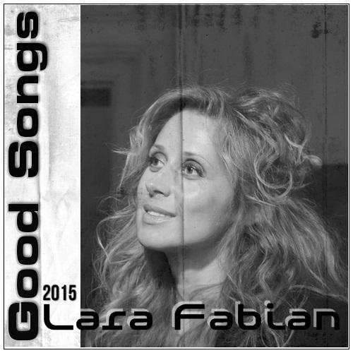 Lara Fabian - Good Songs (2015)